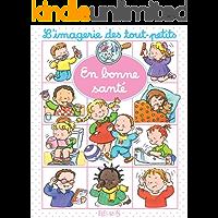 En bonne santé (Imagerie des tout-petits) (French Edition)