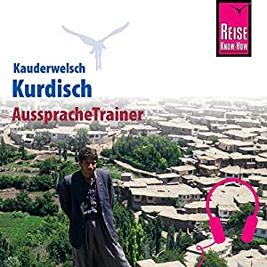 Kurdisch (Reise Know-How Kauderwelsch AusspracheTrainer) Hörbuch
