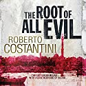 The Root of All Evil Hörbuch von Roberto Costantini, N. S. Thompson (translator) Gesprochen von: Saul Reichlin