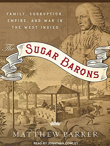 The Sugar Barons: Family, Corruption, Empire, and War in the West Indies by Brand: Tantor Media
