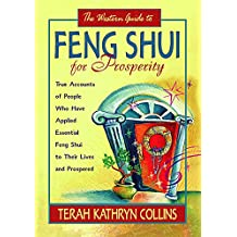 The Western Guide to Feng Shui for Prosperity: Revised Edition!: True Accounts of People Who Have Applied Essential Feng Shui to Their Lives and Prospered