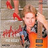 High Heels by Pat Kelley (1992-07-07)