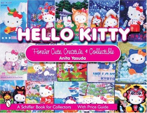 Hello Kitty(r): Cute, Creative & Collectible (Schiffer Book for - Collectors Hello Kitty