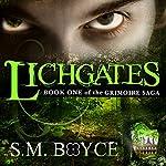 Lichgates: Book One of the Grimoire Saga | S.M. Boyce