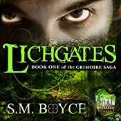 Lichgates: Book One of the Grimoire Saga | S.M. Boyce