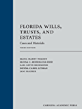 Florida Wills, Trusts, and Estates: Cases and Materials, Third Edition