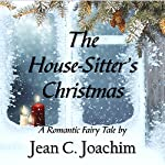 The House-Sitter's Christmas: A Romantic Fairy Tale | Jean Joachim