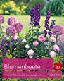 Blumenbeete: Einfache Pflanzrezepte zum Nachgestalten