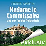 Madame le Commissaire und der Tod des Polizeichefs (Isabelle Bonnet 3) | Pierre Martin