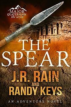 The Spear (Major Quatermain Book 1) by [Rain, J.R., Keys, Randy]