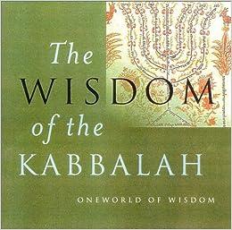 The Wisdom of The Kabbalah (Oneworld of Wisdom)