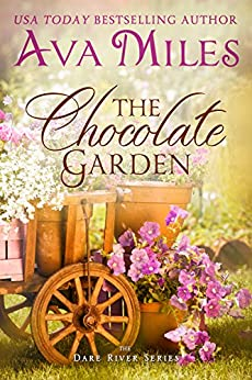 The Chocolate Garden (Dare River Book 2) by [Miles, Ava]
