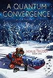 A Quantum Convergence (Nexus Trilogy Book 1)