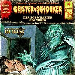 Der Botschafter des Todes (Geister-Schocker 36)