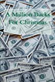 A Million Bucks for Christmas, Ron Schlangen, 1480038997