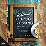 The Ballad of Banjo Crossing | Tess Evans