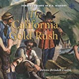 The California Gold Rush, Dennis Brindell Fradin, 0761430121