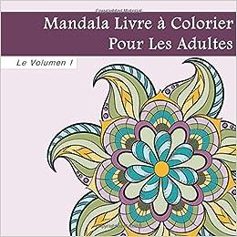 Mandala Livre De Coloriage Pour Les Adultes Cahier De