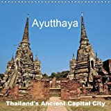 Ayutthaya - Thailand s Ancient Capital City 2019: Thailand s profound glory of the past (Calvendo Places)