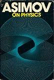 Asimov on Physics, Isaac Asimov, 0385009585