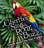 Chatter, Sing, Roar, Buzz: Poems about the Rain Forest (Poetry)