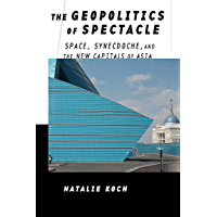The Geopolitics of Spectacle: Space, Synecdoche, and the New Capitals of Asia (English Edition)