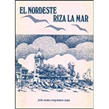 El Nordeste riza la mar (Spanish Edition) Jun 30, 2011