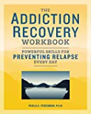 The Addiction Recovery Workbook: Powerful Skills