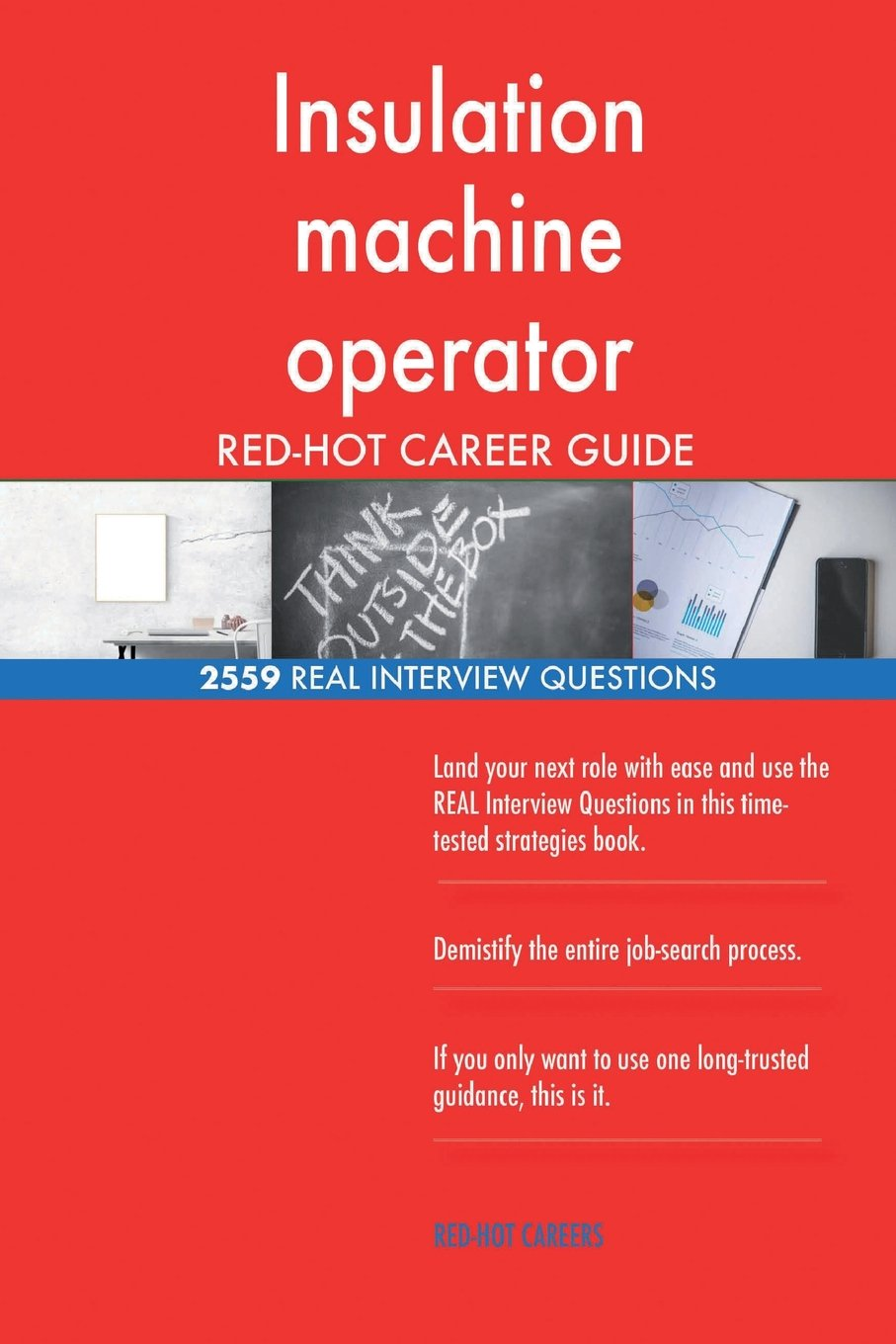 Download Insulation machine operator RED-HOT Career Guide; 2559 REAL Interview Questions pdf epub