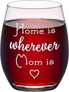 Home Is Wherever Mom Is Stemless Wine Glass Mom Wine Glass for Mom New Mom, Mother's Day Birthday, 15Oz