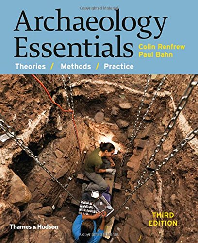 500291594 - Archaeology Essentials: Theories, Methods, and Practice (Third Edition)