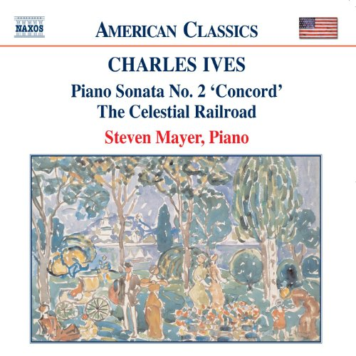 Ives: Piano Sonata No. 2 / The Celestial Railroad