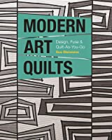 Modern Art Quilts: Design, Fuse & Quilt-As-You-Go Front Cover