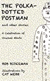 The Polka-Dotted Postman and Other Stories, Bob Biderman, 1906448086