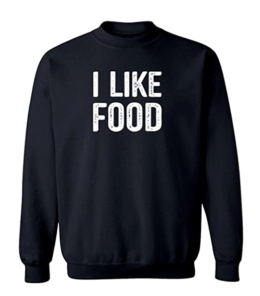 3c47cfd20797 Foodlovers Funny  quot I Like Food quot  Graphic Design Crew Neck Sweatshirt  ...