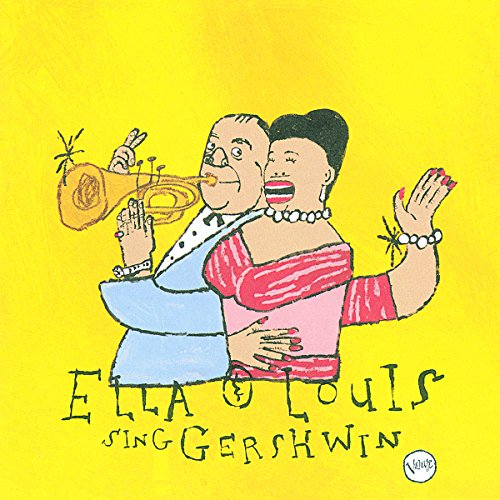 Our Love Is Here To Stay: Ella & Louis Sing Gershwin