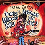Does Humor Belong In Music? by Frank Zappa (1995-04-18)