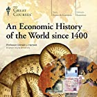 An Economic History of the World since 1400 Lecture by Donald J. Harreld, The Great Courses Narrated by Donald J. Harreld