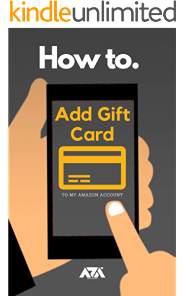 Add Gift Card To My Amazon Account Simplified Steps On How To Redeem Gift Card To My Account With Screenshots Ebook Reads Arx Kindle Store