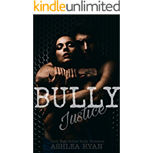 Bully Justice: A Dark High School Bully Romance (Centennial High Book 6)