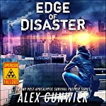 Edge of Disaster: American Fallout, Book 2 | Alex Gunwick