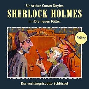 Der verhängnisvolle Schlüssel (Sherlock Holmes - Die neuen Fälle 12) Hörspiel