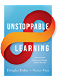 Unstoppable Learning: Seven Essential Elements to Unleash Student Potential (Using Systems Thinking to Improve Teaching Practices and Learning Outcomes) (Essentials for Principals)