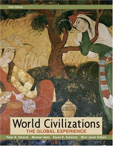 World Civilizations: The Global Experience, Combined Volume (5th Edition) (MyHistoryLab Series)