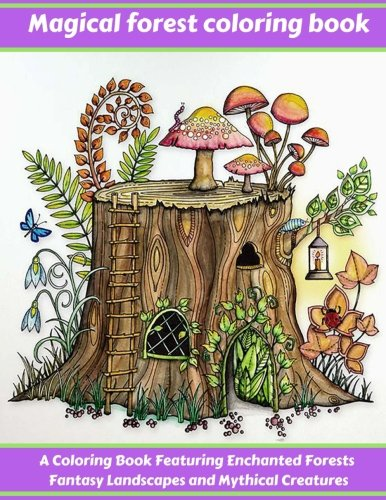 Amazon Magical Forest Coloring Book A Featuring Enchanted Forests Fantasy Landscapes And Mythical Creatures Adult Books