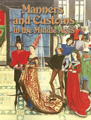 Manners And Customs in the Middle Ages (Medieval - In Crabtree Stores