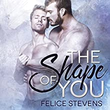 The Shape of You Audiobook by Felice Stevens Narrated by Nick J. Russo