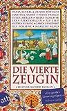 Die vierte Zeugin: Historischer Roman by Heike Koschyk front cover