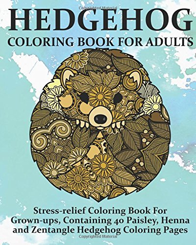 Coloring Book For : Amazon.com: hedgehog coloring book for adults: stress relief