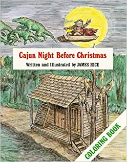 cajun night before christmas coloring book the night before christmas series james rice 9780882891385 amazoncom books